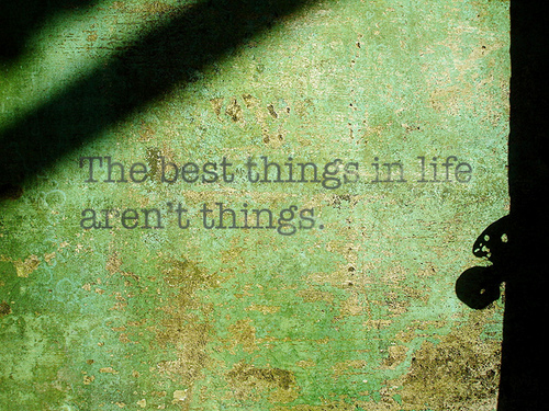 best things in life arent things medium resized 600
