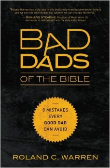 bad dads of the bible roland warren