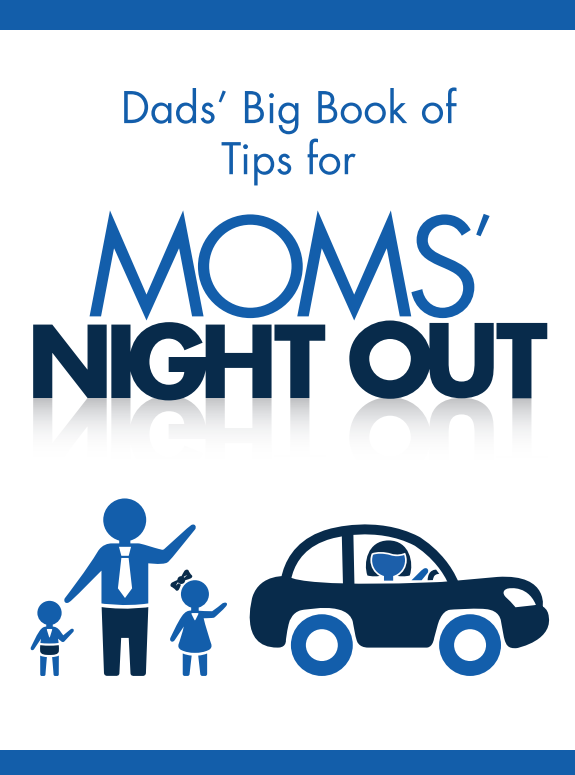 dads big book of tips for moms night out