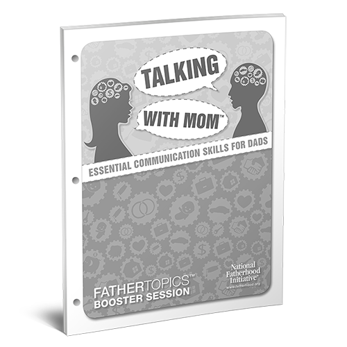 FatherTopics Booster Session: Talking with Mom (Communication)