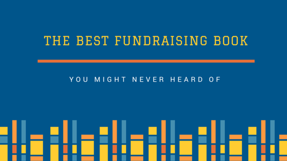 The_Best_Fundraising_Book_You_Might_Never_Heard_Of.png