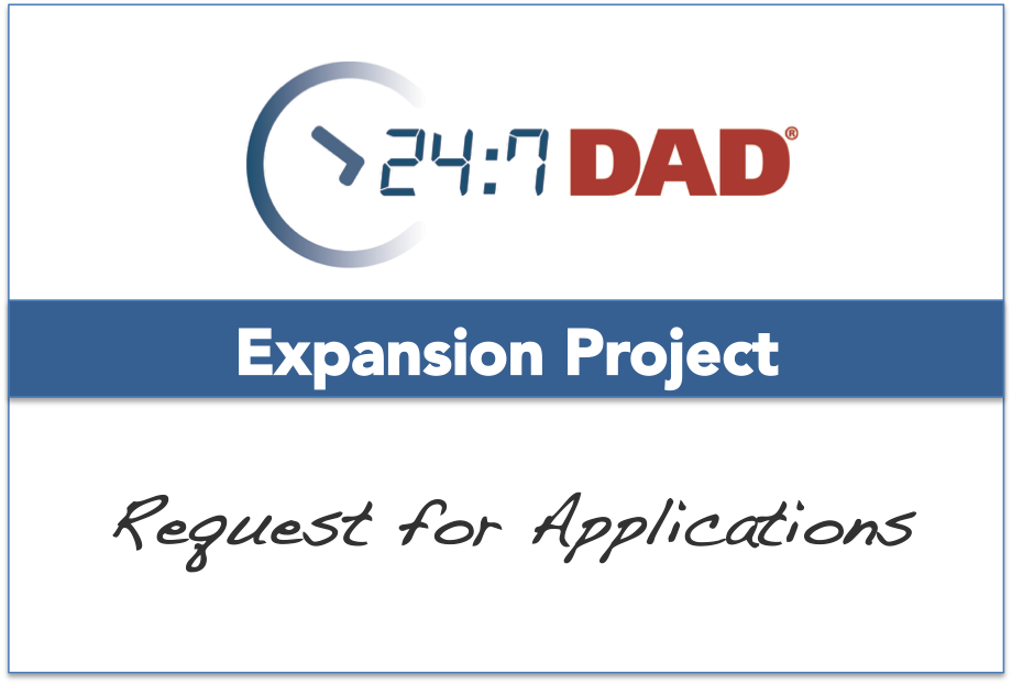 Reminder > Request for Applications to Start or Expand 24/7 Dad®