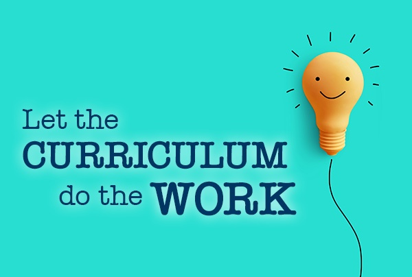 Why You Should Let the Curriculum Do the Work