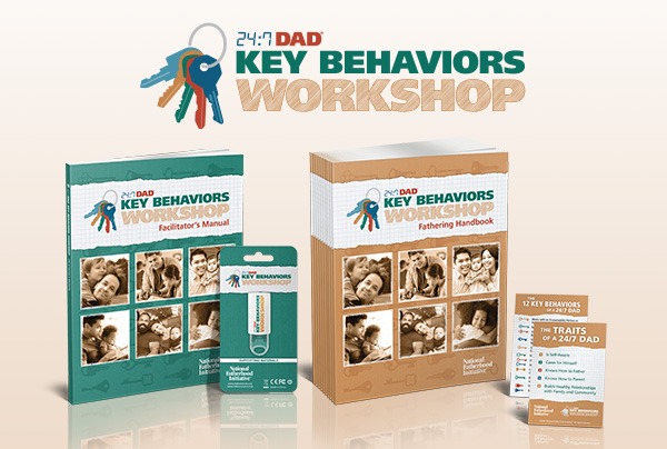 Announcing NFI's NEW Short-Length Workshop for Dads - 24/7 Dad® Key Behaviors Workshop!