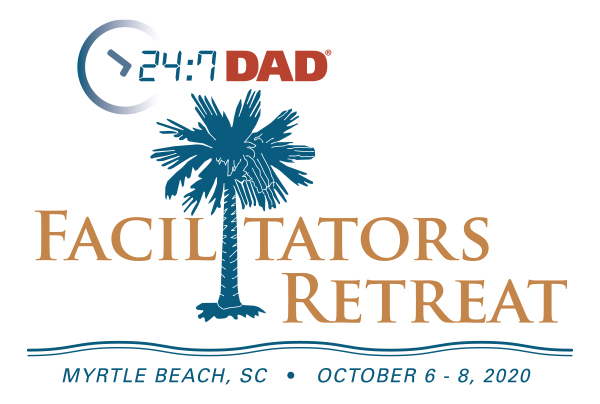 24/7 Dad® Facilitators Retreat Announcement