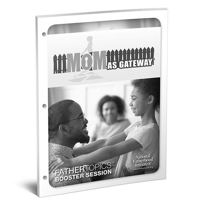 Fathertopics Booster Session: Mom as Gateway