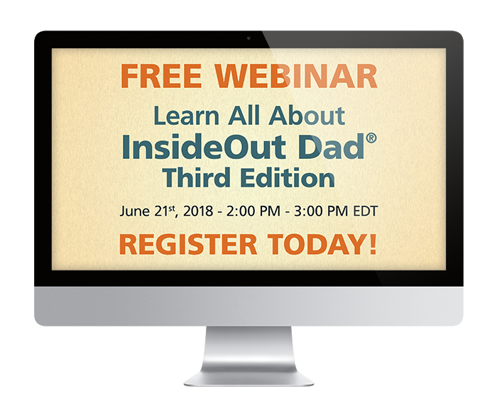 Free Webinar > All About InsideOut Dad 3rd Edition