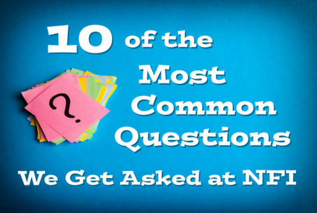 10 of the Most Common Questions We Get Asked at NFI – Part 1